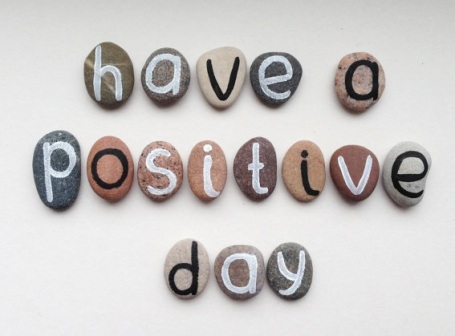 have a postive day